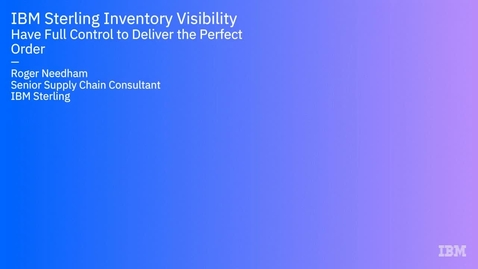 Thumbnail for entry True global inventory visibility - how AI can help deliver the perfect order - Webinar OnDemand