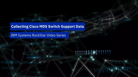 Thumbnail for entry Collect Support Data From a Cisco Fibre-Channel Switch