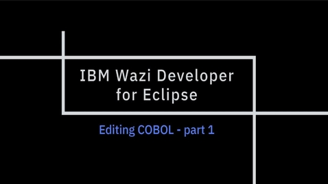 Thumbnail for entry IBM Wazi Developer for Eclipse;  Editing COBOL, part 1