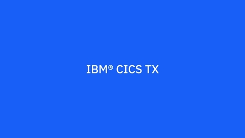 Thumbnail for entry CICS TX product video