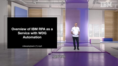 Thumbnail for entry #ThinkIsrael - Apply automation to make work more human. Demo with IBM RPA - Oren Attia, Digital Business Automation Leader, IBM Israel