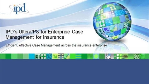 Thumbnail for entry IPD's Ultera/P8 for Enterprise Case Management for Insurance