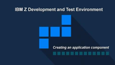 Thumbnail for entry IBM ZD&T; Creating an Application Component from IBM Z
