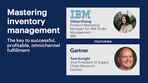 Thumbnail for entry Mastering inventory management - a webinar featuring Tom Enright from Gartner