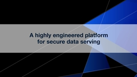 Thumbnail for entry A highly engineered platform for secure data serving