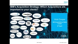 Thumbnail for entry IBM's Acquisition Strategy: Which Acquisitions are important to your clients?