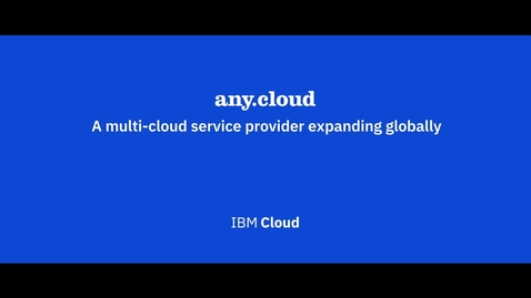 Thumbnail for entry any.cloud - Multicloud service provider expands globally with IBM Cloud