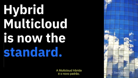 Thumbnail for entry IBM Services Multicloud Híbrida