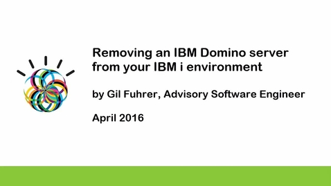 Thumbnail for entry Removing an IBM Domino server from your IBM i environment