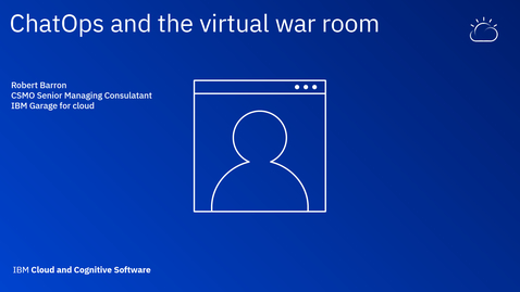 Thumbnail for entry ChatOps and the virtual war room - Thought Leaders Webinar Series