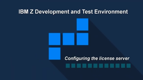 Thumbnail for entry IBM ZD&T; Configuring the License Server