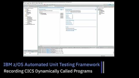 Thumbnail for entry z/OS Unit Testing (ZUnit); Recording CICS Dynamically Called Programs
