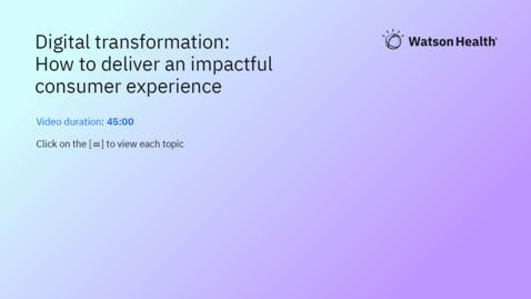 Thumbnail for entry Digital Transformation: How to deliver an impactful consumer experience