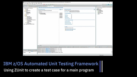 Thumbnail for entry z/OS Unit Testing; Using ZUnit to Create a Test Case for a Main Program