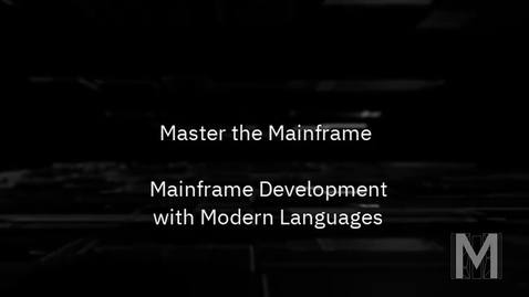 Thumbnail for entry Master the Mainframe - Mainframe development with modern languages