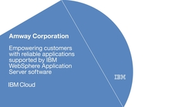 Thumbnail for entry Amway keeps mission-critical applications running with IBM WebSphere software