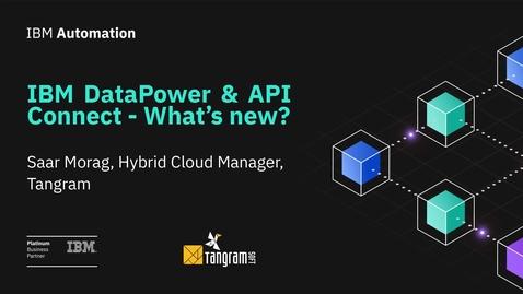 Thumbnail for entry IBM Data Power & API Connect V10 - מה חדש ?