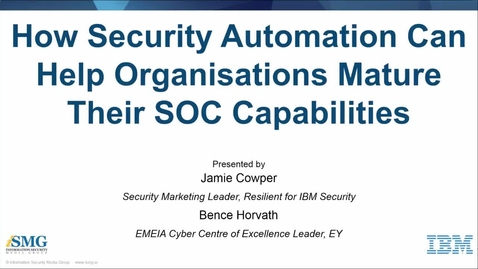 Thumbnail for entry How Security Automation can help organizations mature their SOC capabilities