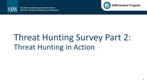 Thumbnail for entry Threat Hunting in Action_ SANS 2018 Survey Results_ Part II