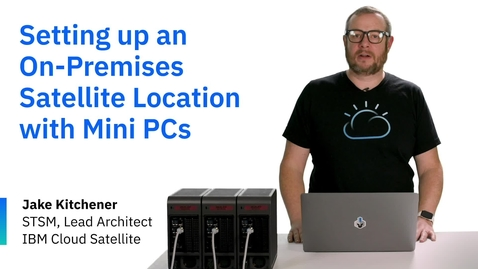 Thumbnail for entry Setting up an On-Premises Satellite Location with Mini PCs