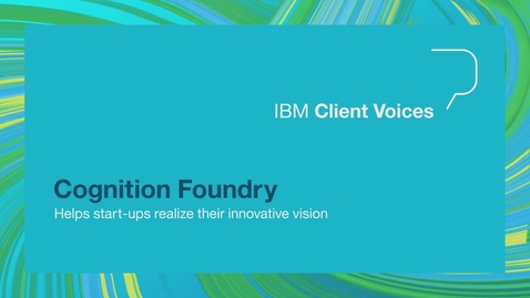 Thumbnail for entry Cognition Foundry helps start-ups realize their innovative vision