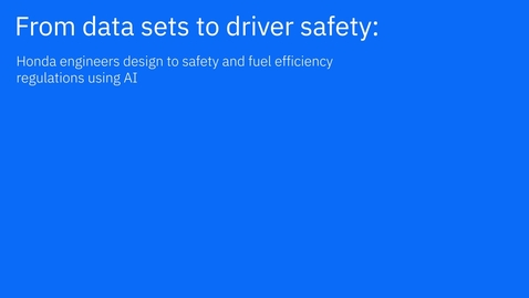 Thumbnail for entry Honda engineers design to safety and fuel efficiency regulations using AI
