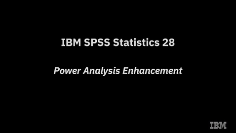 Thumbnail for entry IBM SPSS Statistics 28 Power Analysis Enhancement