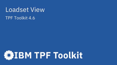 Thumbnail for entry TPF Toolkit: Loadset View