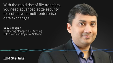 Thumbnail for entry IBM Sterling Secure Proxy Audiogram