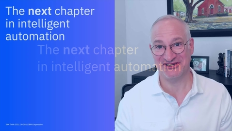 Thumbnail for entry The next chapter in intelligent automation