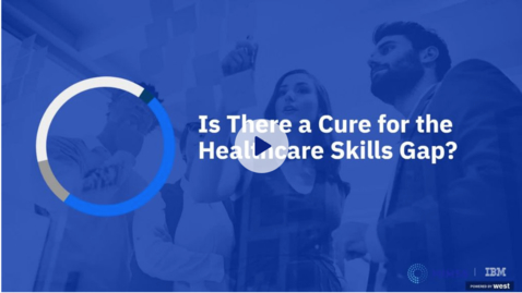 Thumbnail for entry Is There a Cure for the Healthcare Skills Gap?