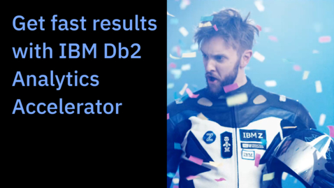 Thumbnail for entry Get fast results with IBM Db2 Analytics Accelerator