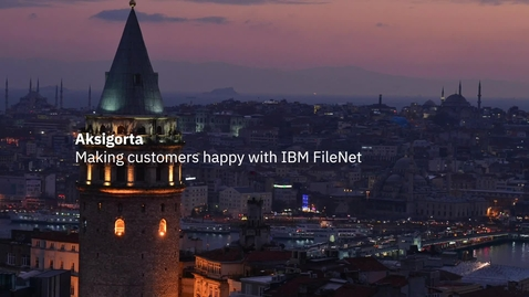 Thumbnail for entry AKSigorta improves customer experience using IBM FileNet