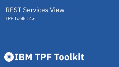 Thumbnail for entry TPF Toolkit: REST Services View