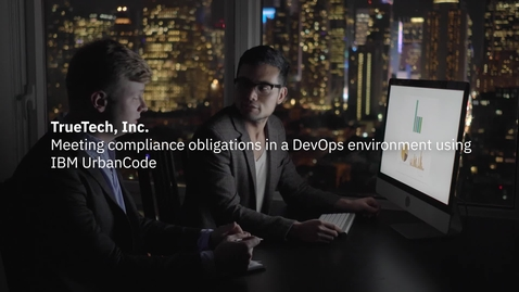 Thumbnail for entry TrueTech Inc meets compliance obligations in a DevOps environment using IBM UrbanCode