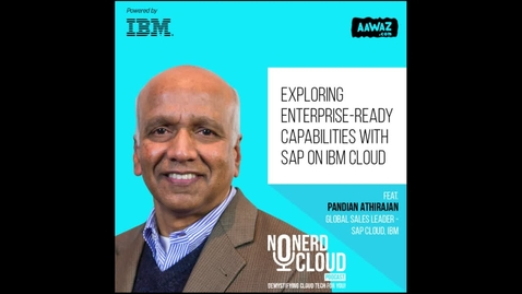 Thumbnail for entry Episode 10 - ISA Cloud Podcast: Exploring Enterprise-Ready Capabilities with SAP on IBM Cloud