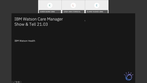 Thumbnail for entry IBM Watson Care Manager Monthly Show and Tell (March 2021)
