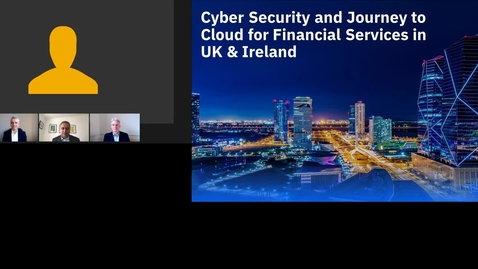 Thumbnail for entry Cyber Security and Journey to Cloud for Financial Services