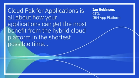 Thumbnail for entry Unleash new applications with IBM Cloud Pak for Applications