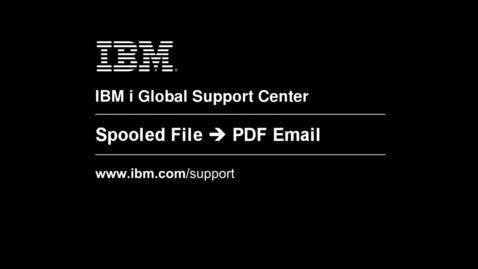 Thumbnail for entry Sending Spooled Files as Email