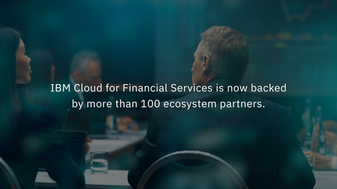 Thumbnail for entry IBM Cloud for Financial Services reaches milestone with 100+ Ecosystem Partners