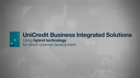 Thumbnail for entry UniCredit Business Integrated Solutions: Using hybrid technology for direct-channel development