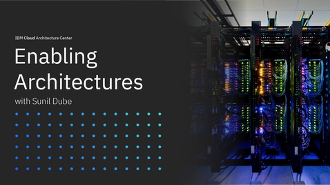 Thumbnail for entry Enabling Architectures with Sunil Dube