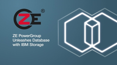 Thumbnail for entry ZE PowerGroup Unleashes Database with IBM Storage
