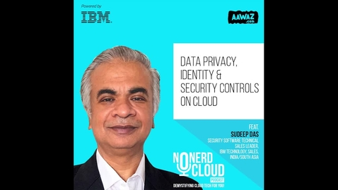 Thumbnail for entry Episode 08 - ISA Cloud Podcast: Data Privacy, Identity & Security Controls on Cloud
