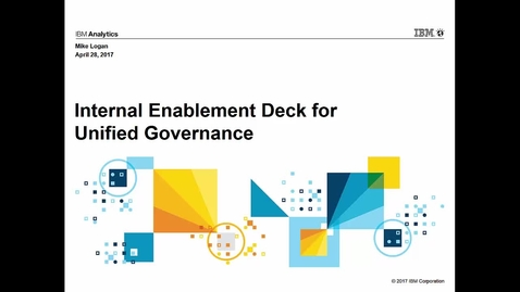 Thumbnail for entry Video: Unified Governance Internal Enablement