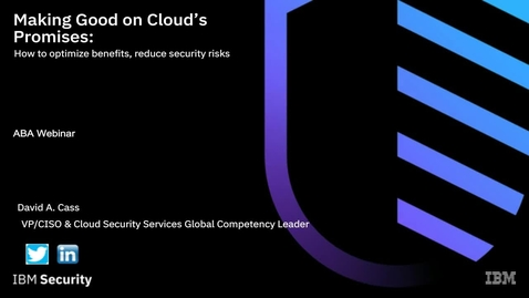 Thumbnail for entry Making good on cloud's promises: How to optimize benefits, reduce security risks