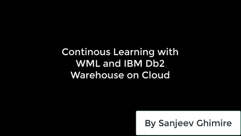 Thumbnail for entry 通过 Watson Machine Learning 和 IBM Db2 Warehouse on Cloud 不断对数据进行学习
