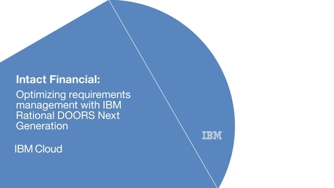 Thumbnail for entry Intact Financial optimizes requirements management with IBM Rational software