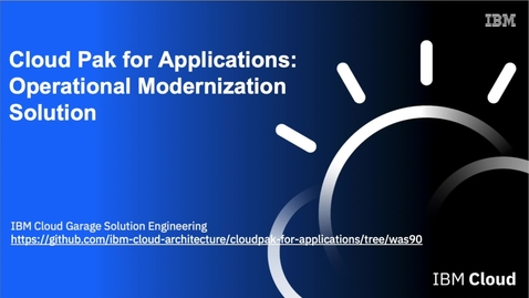 Thumbnail for entry Cloud Pak for Applications - WebSphere Operational Modernization